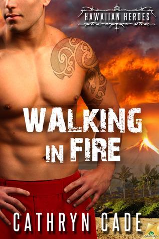 Walking in Fire by Cathryn Cade