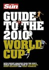 The Sun Guide to the 2010 World Cup.