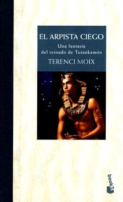El arpista ciego: Una fantasia del reinado de Tutankamon