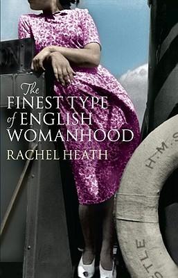 The Finest Type of English Womanhood by Rachel Heath
