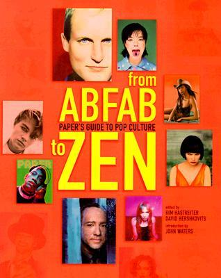 From AbFab to Zen by Paper Magazine
