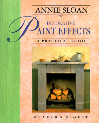 Annie Sloan Decorative Paint Effects: A Practical Guide