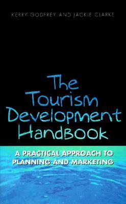 The Tourism Development Handbook: A Practical Approach To Planning And Marketing