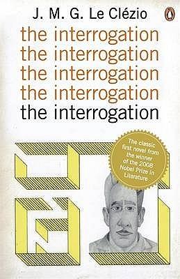 The Interrogation by J.M.G. Le Clézio