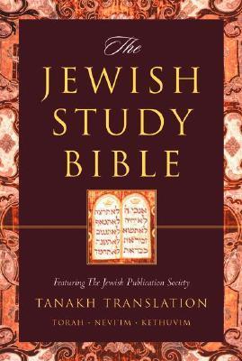 The Jewish Study Bible: Jewish Publication Society Tanakh Translation