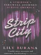Strip City: A Stripper's Farewell Journey Across America