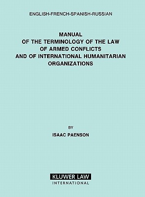 English French Spanish Russian Manual Of The Terminology Of The Law Of Armed Conflicts And Of International Humanitarian Organizations