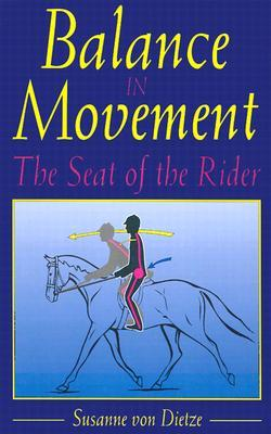 Balance in Movement: The Seat of the Rider