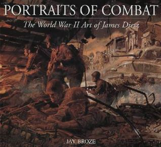 Portraits of Combat: The World War II Art of Jim Dietz