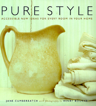 Pure Style: Accessible New Ideas for Every Room in Your Home