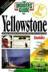 The Insider's Guide to Yellowstone