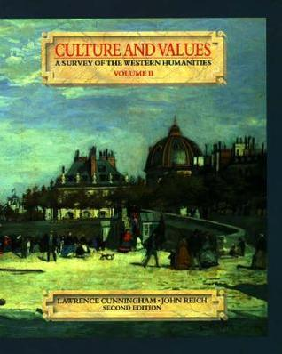 Culture and Values: A Survey of the Western Humanities, Volume II