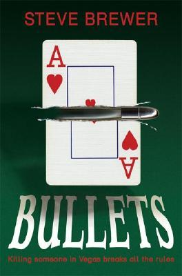 Bullets by Steve Brewer