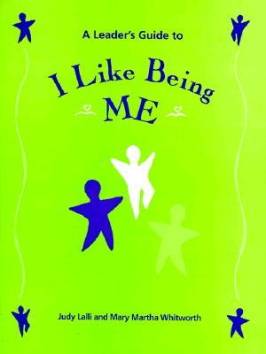 Leaders Guide to I like Being Me, Grades Preschool...