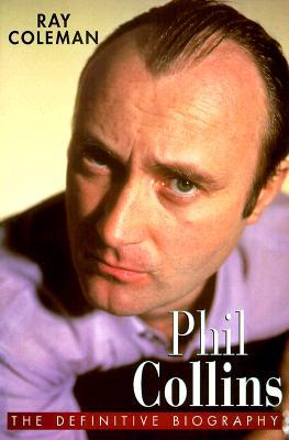 Phil Collins: The Definitive Biography