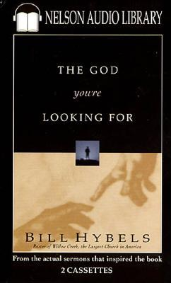 God You're Looking For by Bill Hybels