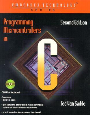 Programming Microcontrollers in C [With CDROM]