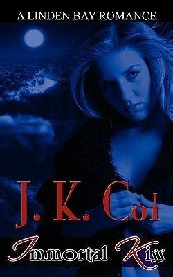Immortal Kiss by J.K. Coi