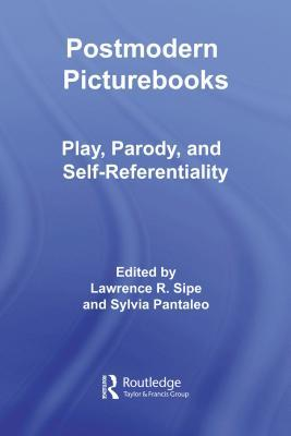 Postmodern Picturebooks by Lawrence R. Sipe