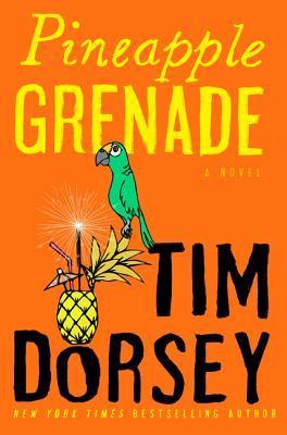 Pineapple Grenade by Tim Dorsey