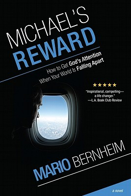 Michael's Reward: How to Get God's Attention, When Your World Is Falling Apart