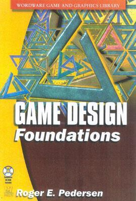 Game Design Foundations [With CDROM]