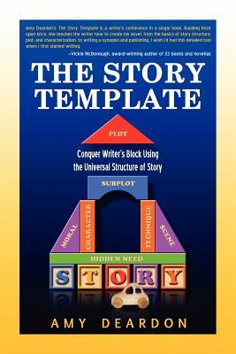 the-story-template-conquer-writer-s-block-using-the-universal-structure-of-story