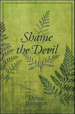 Shame the Devil by Debra Brenegan