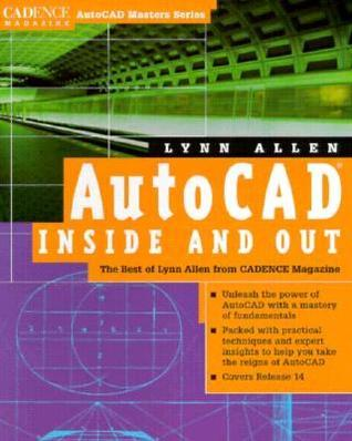 Auto Cad Inside And Out: The Best Of Lynn Allen From Cadence Magazine