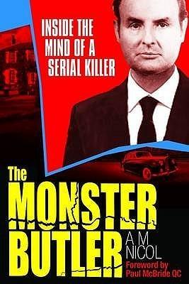 Monster Butler: Inside the Mind of a Serial Killer