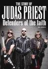 The Story of Judas Priest: Defenders Of The Faith