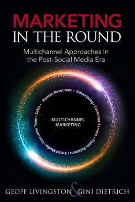 Marketing in the Round by Gini Dietrich