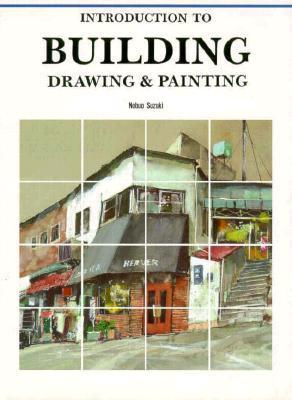 Introduction to Building Drawing and Painting