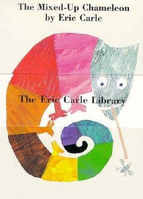 The Eric Carle Library: The Mixed-Up Chameleon / Do You Want to Be My Friend? / The Secret Birthday Message