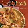 Simply Fresh: Casual Dining at Home