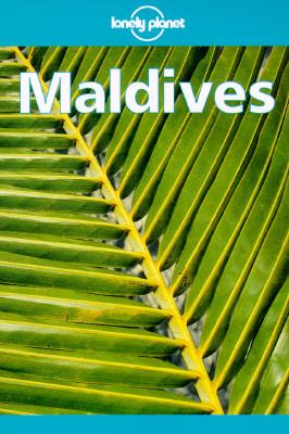 Lonely Planet Maldives: Travel Survival Kit
