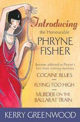 Introducing the Honourable Phryne Fisher (Phryne Fisher, #1-3)