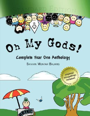 Oh My Gods! Complete Year One Anthology by Shivian Balaris