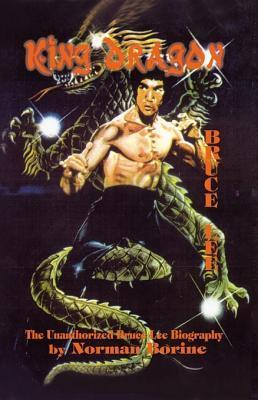 King Dragon: Th Unauthorized Bruce Lee Biography