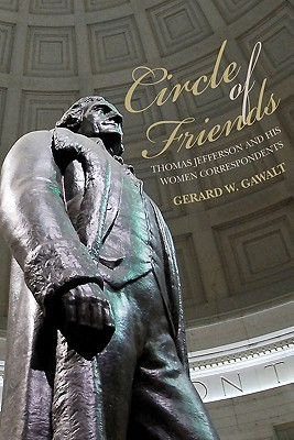 Circle of Friends: Thomas Jefferson and His Women Correspondents