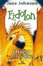 El Fuego Del Dragon (Eidolon, #3)
