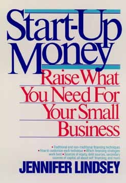 Start-Up Money: Raise What You Need for Your Small Business