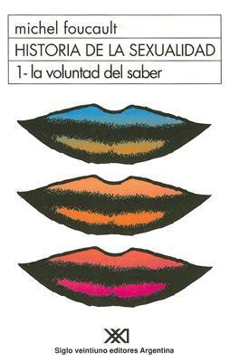 Historia de la sexualidad 1. La voluntad del saber by Michel Foucault