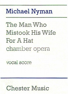 The Man Who Mistook His Wife for a Hat: Chamber Opera