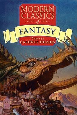 Modern Classics of Fantasy by Gardner Dozois