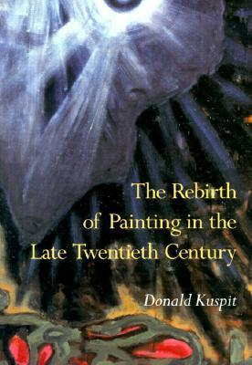 The Rebirth Of Painting In The Late Twentieth Century