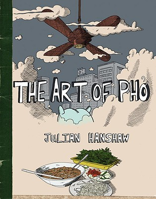 The Art of Pho by Julian Hanshaw