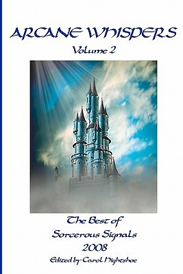 Arcane Whispers Volume 2: The Best of Sorcerous Signals 2008