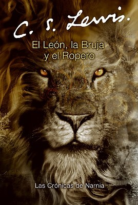 El león, la bruja y el ropero by C.S. Lewis