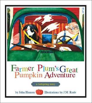 Farmer Plum's Great Pumpkin Adventure: A Saltspring Story